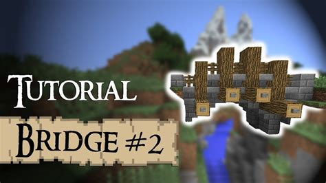 bridge tutorial construct 2 minecraft tutorial how to build a bridge version 2