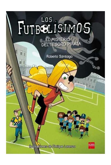 los futbolsimos 11 el los futbolisimos 10 el misterio del tesoro pirata comicstores