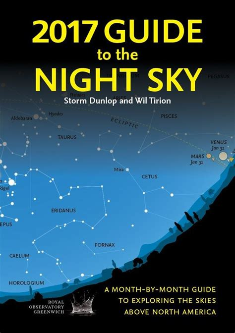 backyard guide to the night sky 2017 guide to the night sky a month by month guide to