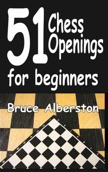 chess for parents tips to improve chess understanding books 51 chess openings for beginners book by bruce alberston