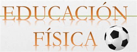 educaci n f sica p gina 2 monografias colegio chagnat ibagu 233