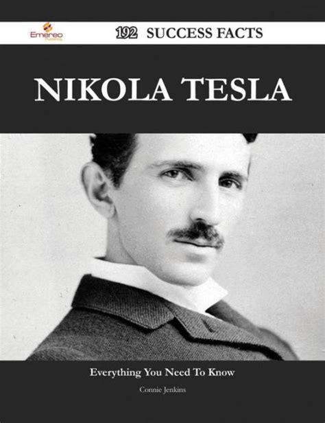 nikola tesla biography ebook nikola tesla 192 success facts everything you need to