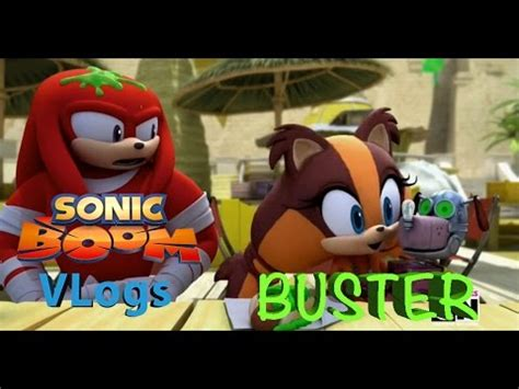 Buster Sonic sonic boom vlogs episode 4 buster