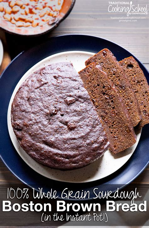 whole grains instant pot 100 whole grain sourdough boston brown bread in the