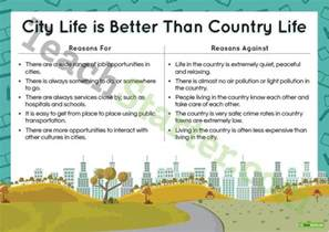 Country Vs City Essay by Persuasive Texts Writing Task City Is Better Than