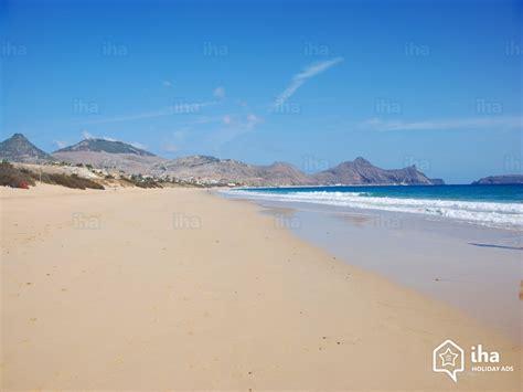 porto santo location 206 le de porto santo pour vos vacances avec iha