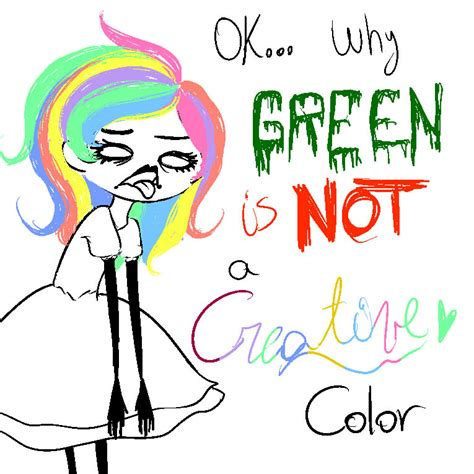 is green a creative color green is not a creative color by sea panda on deviantart