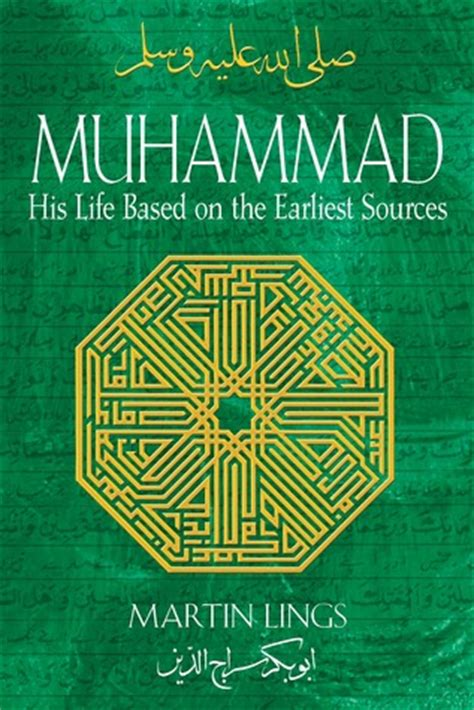muhammad biography martin lings muhammad his life based on the earliest sources by martin