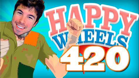 happy wheels full version español happy wheels episodio 420 quot si me lo propongo
