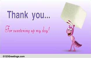 thanks for sweetening up my day free inspirational ecards 123 greetings