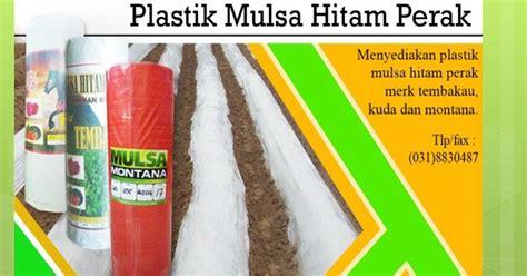 Mulsa Cap Kuda Murah cara order jual mulsa plastik untuk pertanian tambak