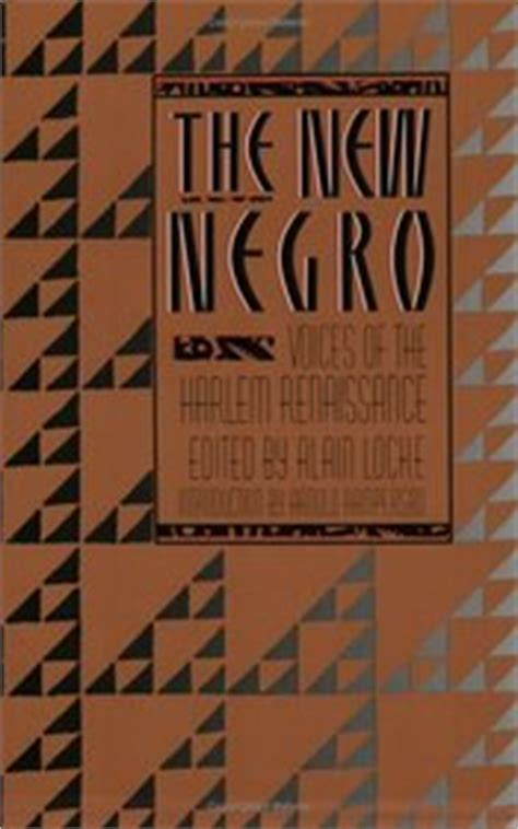 the new negro the of alain locke books the new negro voices of the harlem renaissance alain