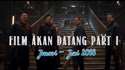 film marvel yang akan datang film akan datang 2018 part i jagat review