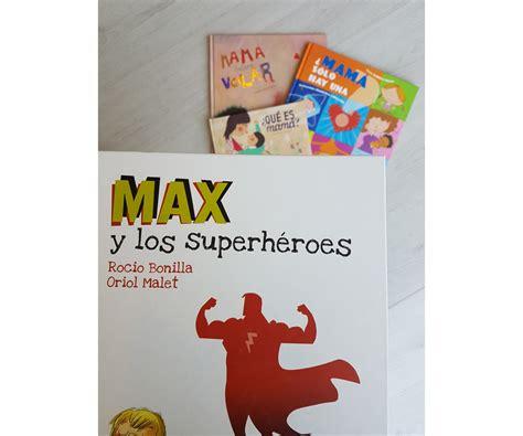 libro max y los superhroes max y los superh 233 roes