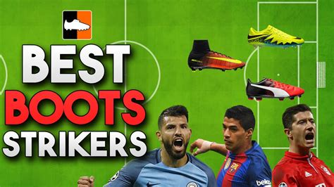 best football shoes for strikers what are the best boots for strikers top soccer cleats