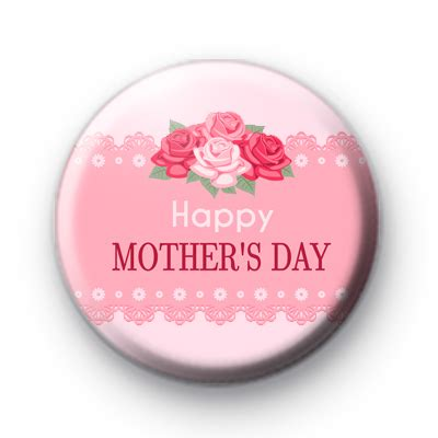 S Day Badges Pink Roses Happy Mothers Day Badge Kool Badges 25mm