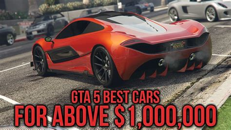 best gta 5 car gta 5 top 5 best cars to buy above 1 million