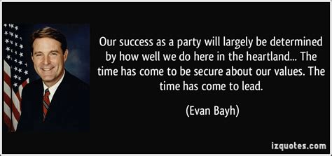 A Time Coming Evan our success as a will largely be determined by how well we do here in the heartland the