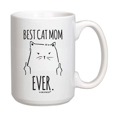 best cat mom ever mug 15 oz best cat mom ever mug greatness line