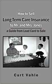 term care insurance made simple books how to sell term care insurance to mr and mrs jones