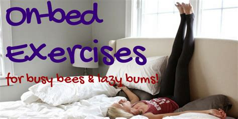 exercises to do in bed easy exercises that can be done without leaving your bed