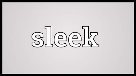 vi design meaning what is the meaning of sleek what is the meaning of sleek