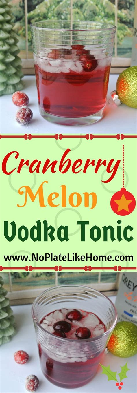 vodka tonic cranberry cranberry melon vodka tonic recipe