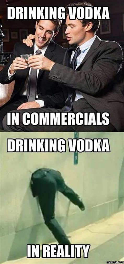 Vodka Meme - drinking vodka commericals vs reality