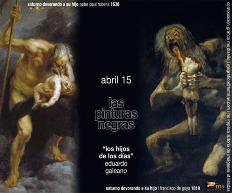 imagenes pinturas negras de goya las pinturas negras eduardo galeano