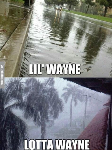 Funny Rain Memes - lil wayne meme