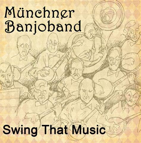 swing that music sheik of araby m 252 nchner banjoband