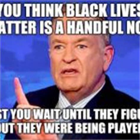 Bill O Reilly Meme Generator - bill o reilly meme generator imgflip