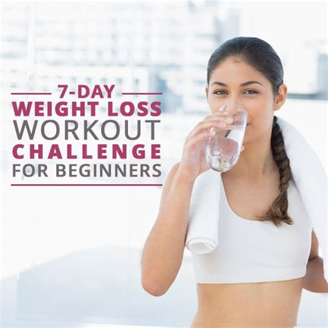7 day weightloss challenge 7 day weight loss workout challenges