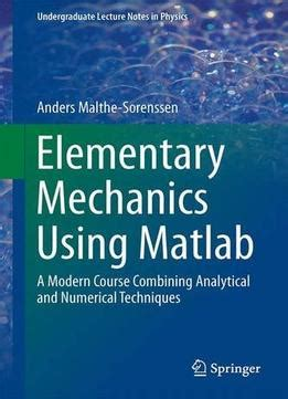 the mechanic s companion or the elements and practice of carpentry joinery bricklaying masonry slating plastering painting smithing and description of the tools belonging to eac books elementary mechanics using matlab pdf
