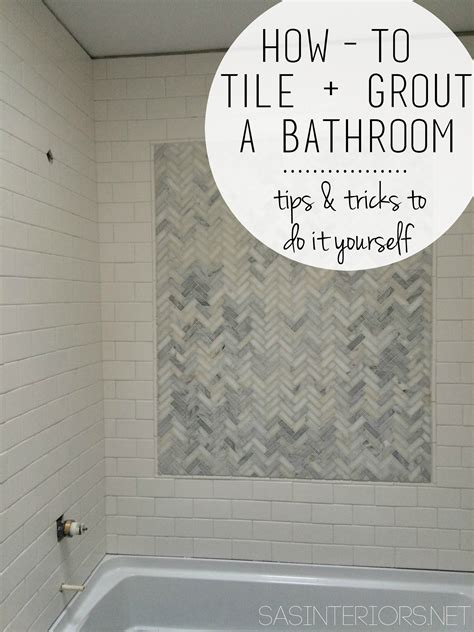 bathroom grouting tips bathroom makeover diy tips tricks on how to tile