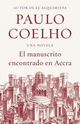 el manuscrito encontrado en 0345805089 el manuscrito encontrado en accra by paulo coelho paperback spanish booksamillion com books