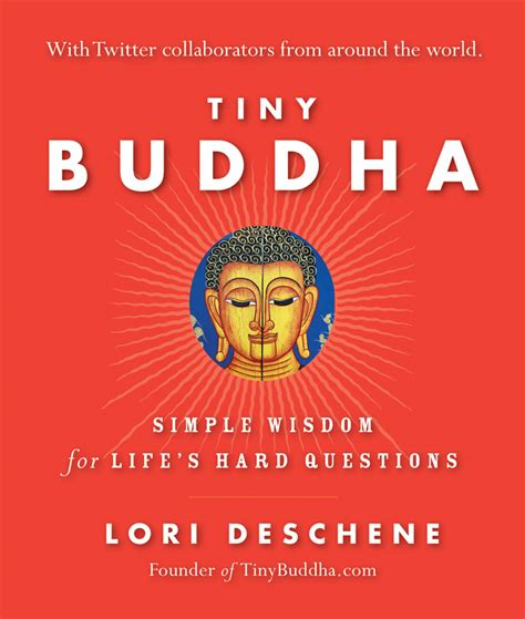 buddhas book of daily wisdom from the great masters teachers and writers of all time books tiny buddha book giveaway week 4
