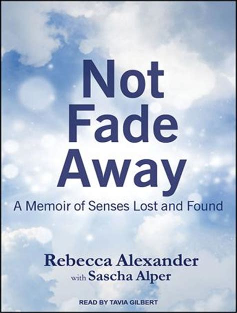 running away a memoir books listen to not fade away a memoir of senses lost and found