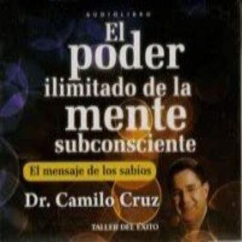 libro desata tu poder ilimitado el poder ilimitado de la mente subconsciente de camilo cruz en audiolibros stigmata666 en mp3 08