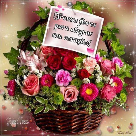 imagens de flores com frase flores e frases trouxe flores para alegrar seu cora 199 195 o