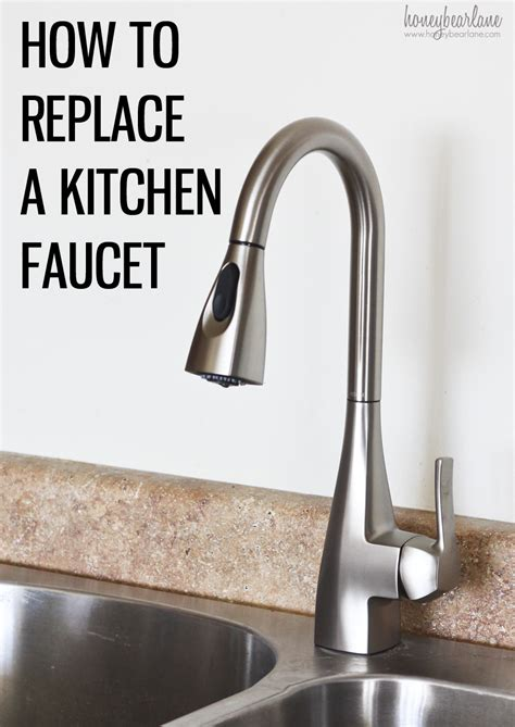 how to change out a kitchen faucet how to replace a kitchen faucet honeybear