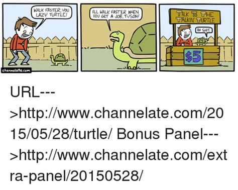 Url Meme - walk faster you lazy turtle channelatecom ill walk faster