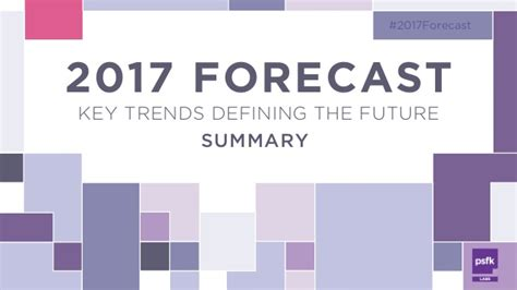 upcoming trends 2017 psfk 2017 forecast summary report