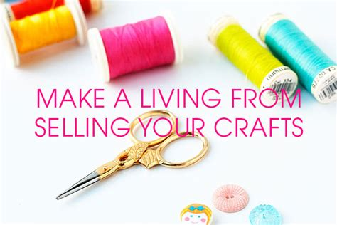 crafts to make and sell for profit how to make a living from selling your crafts a complete guide talented club