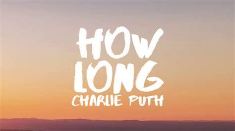 charlie puth genre charlie puth how long lyrics lyric video youtube