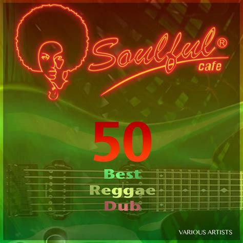 best reggae artist 50 best reggae dub various artists and listen