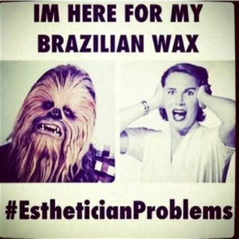 Waxing Meme - esthetician funny quotes quotesgram