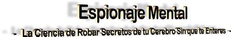 tu cerebro y la mã âºsica no ficcion edition books espionaje mental la ciencia de robar secretos de tu