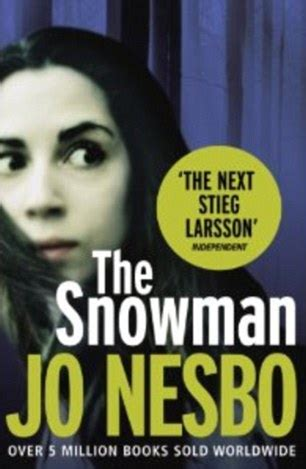 the snowman harry hole 1846553482 jo nesbo i probably got carried away with violence in the leopard daily mail online