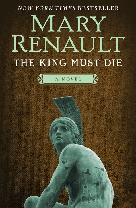 Mary Renault Books The King Must Die By Renault Read Ebook
